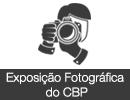 Exposição Fotográfica do CBP